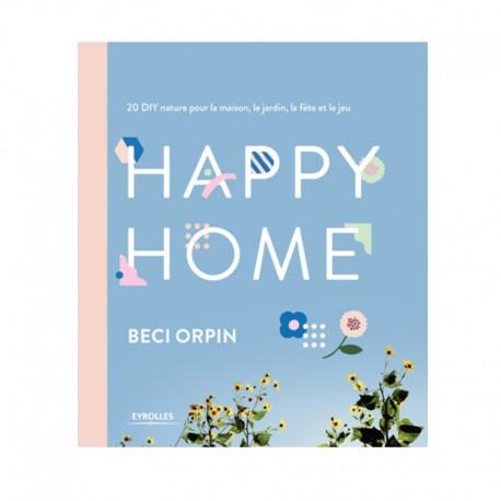 """Livre """"Happy Home: 20 DIY nature pour la maison, le jardin, la fête et le jeu"""""""