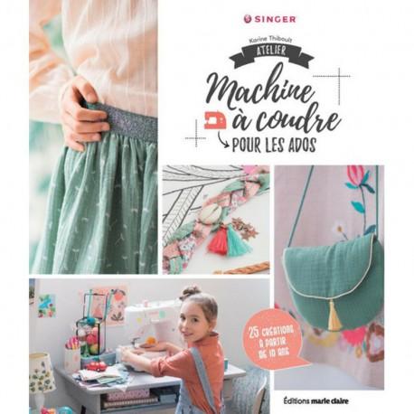 """Livre """"Atelier machine à coudre pour les ados"""""""