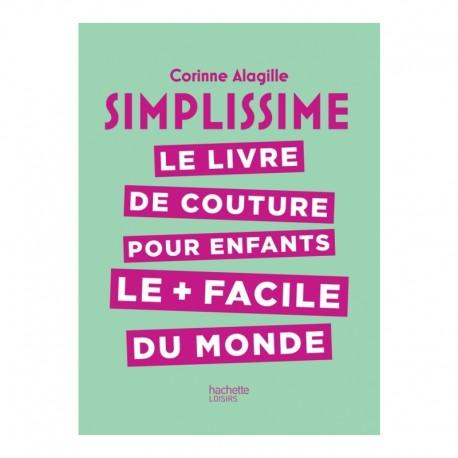 """Livre """"Simplissime : le livre de couture pour enfants le + facile du monde"""""""