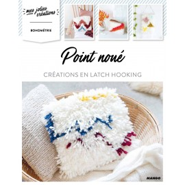 "Livre ""Point noué - Créations en latch hooking"""
