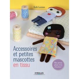 """Livre """"Accessoires et petites mascottes en tissu"""""""