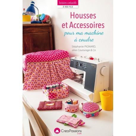 """Book """"Housses et accessoires pour ma machine à coudre"""""""