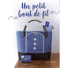 """Livre """"Un petit bout de fil - La couture autrement 2"""""""