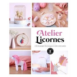 """Livre """"Atelier licornes + 20 projets licornesques"""""""