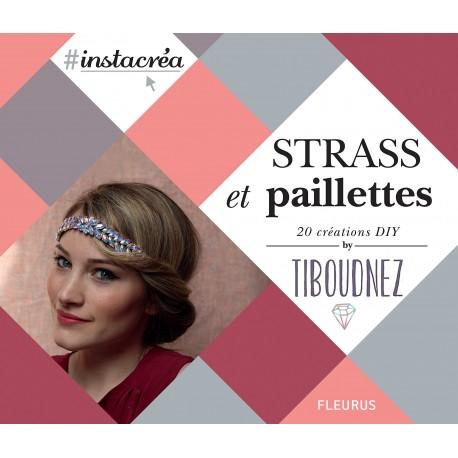 """Livre """"STRASS et paillettes - 20 créations DIY by Tiboudnez"""""""