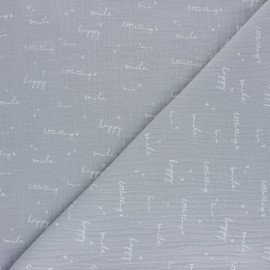 Double coton gauze fabric - grey Happiness x 10cm