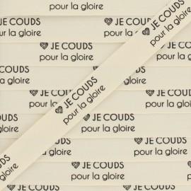 """Ruban coton étiquette """"Je couds pour la gloire"""" - écru - 1m"""