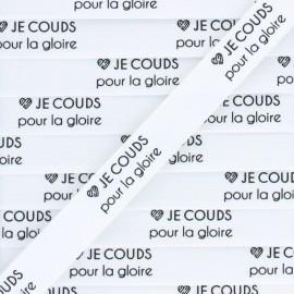 """Ruban coton étiquette """"Je couds pour la gloire"""" - blanc - 1m"""