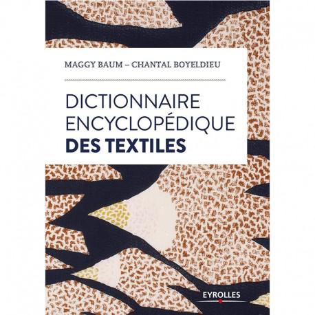 """Livre """"Dictionnaire encyclopédique des textiles"""""""