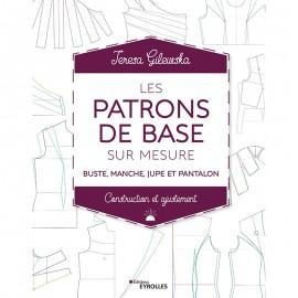 """Livre """"Les patrons de base sur mesure: buste, manche, jupe et pantalon"""""""