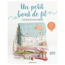 """Livre """"Un petit bout de fil - Atelier de couturière"""""""