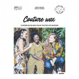 """Livre """"Couture wax: 13 modèles en wax pour toutes les saisons"""""""