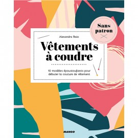 """Book """"Vêtements à coudre - Sans patron - 10 modèles époustouflants"""""""