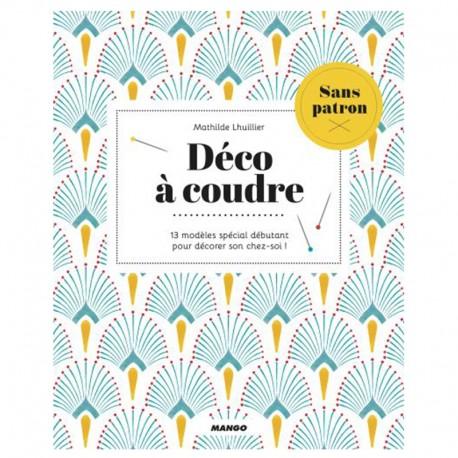 """Book """"Déco à coudre - Sans patron - 13 modèles spécial débutant"""""""