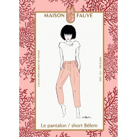 Patron Pantalon/short Maison Fauve - Bélem