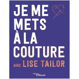 """Livre """"Je me mets à la couture avec Lise Tailor"""""""