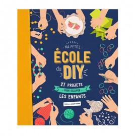 """Livre """"Ma petite école du DIY - 27 projets pour occuper les enfants"""""""