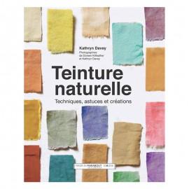 """Livre """"Teinture naturelle - Techniques, astuces et créations"""""""