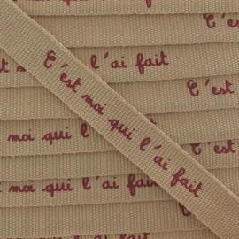 Grosgrain aspect Ribbon, saying «C'est moi qui l'ai fait» - Sand/Burgundy