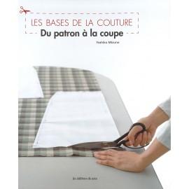 """Livre """"Les bases de la couture - Du patron à la coupe"""""""