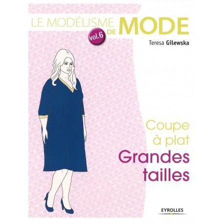 """Livre """"Le modélisme de mode - vol 6 - Coupe à plat grandes tailles"""""""
