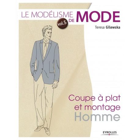 """Livre """"Le modélisme de mode - vol 5 - Coupe à plat et montage Homme"""""""""""