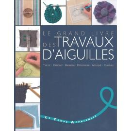 """Livre """"Le Grand Livre des Travaux d'Aiguilles"""""""