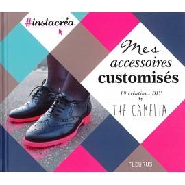 """Livre """"Mes accessoires customisés - 19 créations DIY by The Camelia"""""""