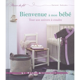 """Livre """"Bienvenue à mon bébé - Tout son univers à coudre"""""""