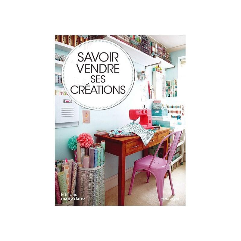 livre savoir vendre ses cr ations ma petite mercerie. Black Bedroom Furniture Sets. Home Design Ideas