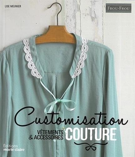 """Exceptionnel Livre """"Customisation couture - Vêtements & Accessoires"""" - Ma  IK49"""