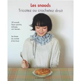 """Livre """"Les snoods - Tricotez ou crochetez droit"""""""