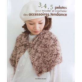 """Livre """"3, 4, 5 pelotes pour tricoter et crocheter des accessoires tendance"""""""