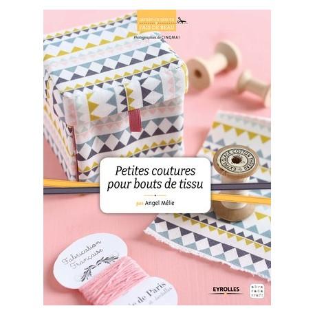 """Livre """"Petites coutures pour bouts de tissu"""""""