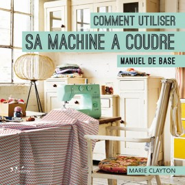 "Book ""Comment utiliser sa machine à coudre"""