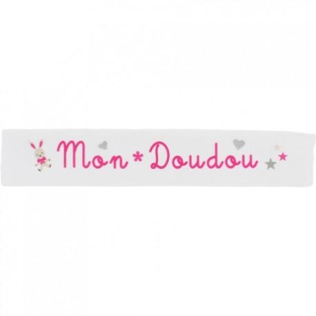 Ruban sergé Mon doudou - fuchsia sur fond blanc x 25cm