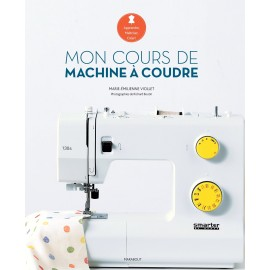 """Livre """"Mon cours de machine à coudre"""""""