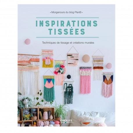 """Livre """"Inspirations tissées Techniques de tissage et de créations murales"""""""