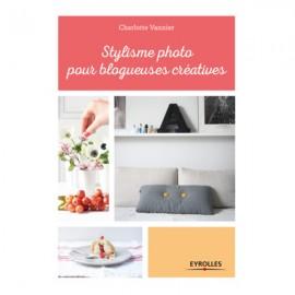 """Book """"Stylisme photo pour blogueuses créatives"""""""