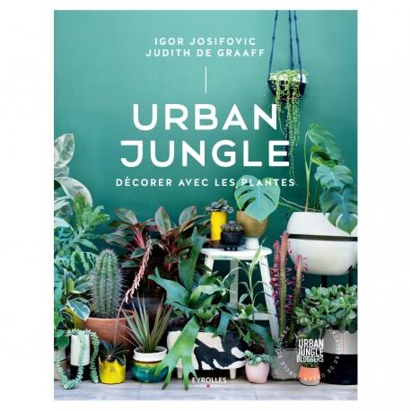 """Livre """"Urban Jungle: Décorer avec les plantes"""""""