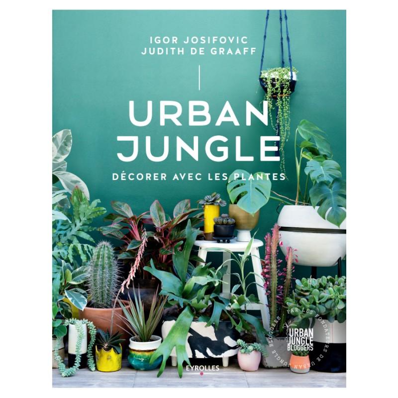 livre urban jungle d corer avec les plantes. Black Bedroom Furniture Sets. Home Design Ideas